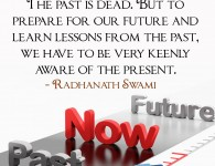 Radhanath Swami on Past, Present and Future